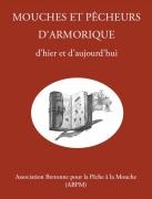 Mouches et pêcheurs d'Armorique, d'hier et d'aujourd'hui.
